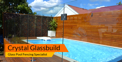 Crystal Glassbuild – Glass Pool Fencing Specialist | Glass Fencing | Scoop.it