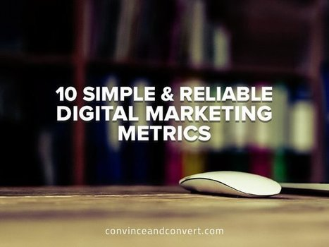 10 Simple and Reliable Digital Marketing Metrics | Social Media, Contents, Marketing and More | Scoop.it