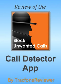 TracfoneReviewer: How to Block Unwanted Calls and Texts on Tracfone - The Call Detector App   Tracfone Reviews and Promo Codes   Scoop.it