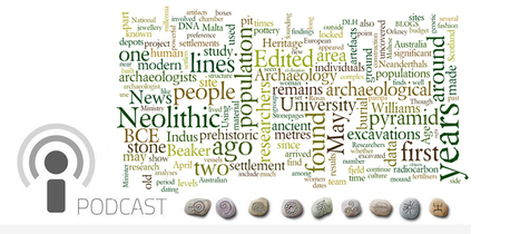 Archaeo News Podcast 231 : Archaeology News from Past Horizons | Archaeology News | Scoop.it