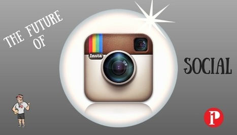 Instagram the Future of Social Media | Prepare1 | Social Media Coach — Prepare 1 | Social Media  Coach | Scoop.it