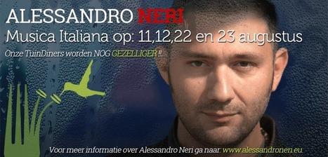 Italiaanse Muziek met Alessandro Neri tijdens de tuindiners van 11,12, 22 en 23 augustus › TuinDiner.nl | Italian Entertainment And More | Scoop.it