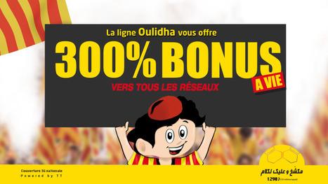 Avec  Oulidha: bénéficiez  de  pleins de bonus! | Taraji Mobile | Scoop.it