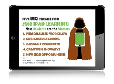 5 BIG Themes for 2016 iPad Learning | iPad classroom | Scoop.it