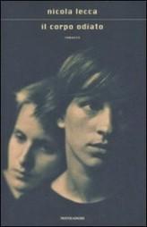 Nicola Lecca - Il corpo odiato - PianetaGay Libri   Libri Gay   Scoop.it