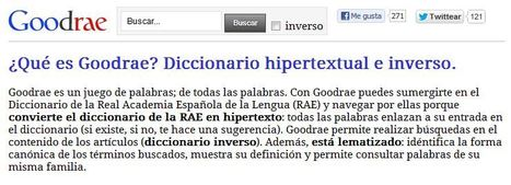 Goodrae - Diccionario hipertextual e inverso basado en el de la Real Academia Española de la Lengua - RAE | Periodismohipertextual | Scoop.it