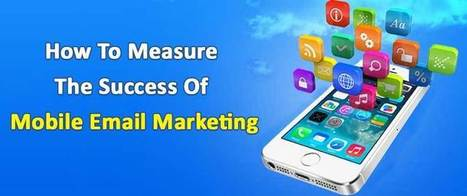 How To Measure The Success Of Mobile Email Marketing | AlphaSandesh Email Marketing Blog | best email marketing Tips | Scoop.it