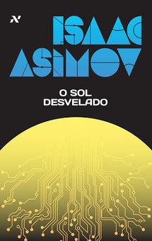 Porre de Livros: O sol desvelado, de Isaac Asimov | Ficção científica literária | Scoop.it