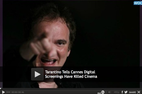 Tarantino Tells Cannes Digital Screenings Have Killed Cinema (Videos) | What's new in Visual Communication? | Scoop.it