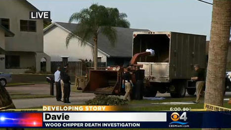 Landscaper killed by wood chipper in Florida - CBS News | CLOVER ENTERPRISES ''THE ENTERTAINMENT OF CHOICE'' | Scoop.it