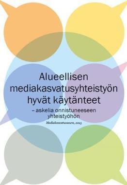Alueellisen mediakasvatusyhteistyön hyvät käytänteet – askelia onnistuneeseen yhteistyöhön » Mediakasvatus | Lukutaidot oppimisen taitoina | Scoop.it