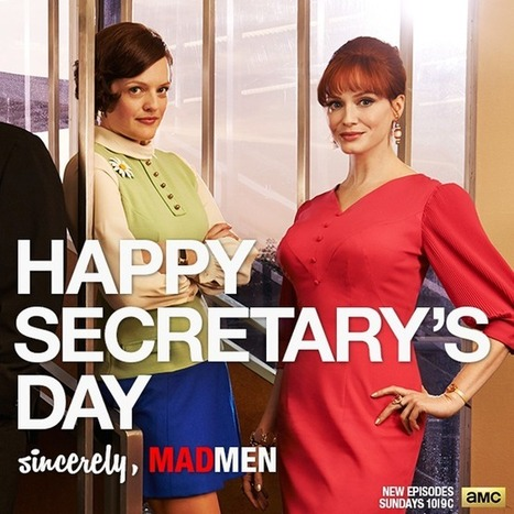 Mad Men Wishes You a Happy Secretary's Day. (Wait, Peggy and Joan Aren't Secretaries!) | Ukraine | Scoop.it