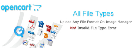 """""""All File Types Extension"""" for OpenCart: Upload any file format through Image Manager   OpenCart Development Design and Modules   Scoop.it"""