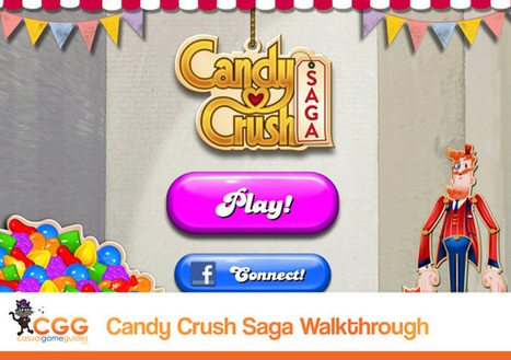 Candy Crush Saga Walkthrough: From CasualGameGuides.com | Casual Game Walkthroughs | Scoop.it