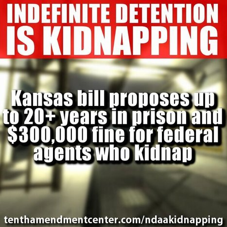 #NDAA Indefinite Detention is Kidnapping! | medical fraud | Scoop.it