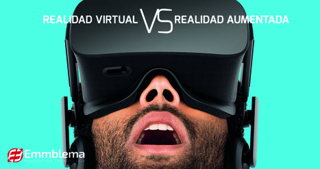 Realidad Virtual vs Realidad Aumentada | Emmblema Software | REALIDAD AUMENTADA Y ENSEÑANZA 3.0 - AUGMENTED REALITY AND TEACHING 3.0 | Scoop.it
