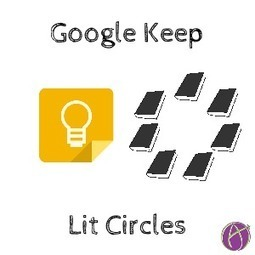 Google Keep: Lit Circles - Teacher Tech | The DigiTeacher | Scoop.it