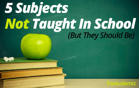 5 Subjects Not Taught In School (But They Should Be) | Good News For A Change | Scoop.it