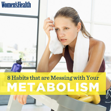 8 Habits that are Messing with Your Metabolism | Healthy, Wealthy & Happy Living | Scoop.it