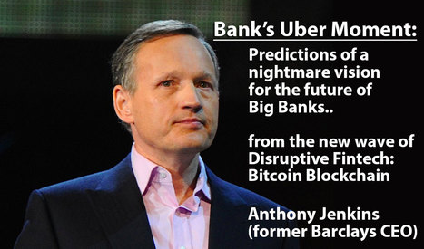 Ex-@Barclays CEO: #Banks are about to have an '#Uber moment' — and it's going to be painful | Bitcoin, Blockchain & Cryptocurrency News | Scoop.it