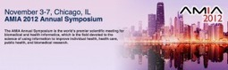 AMIA 2012 Annual Symposium – Submission Deadline March 15 | Health and Biomedical Informatics | Scoop.it
