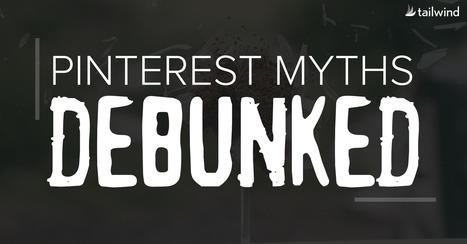 11 Pinterest Myths Debunked | Pinterest | Scoop.it