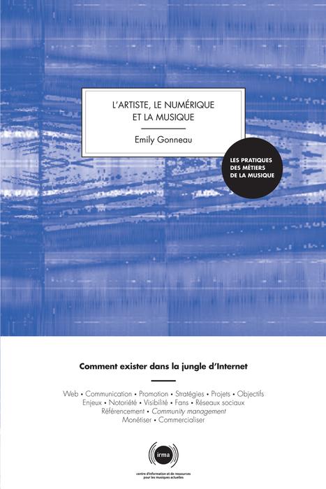 L'Artiste, le Numérique et la Musique : nouvel ouvrage des Editions IRMA | Krakatoa | CONSEILS PRATIQUES | Scoop.it