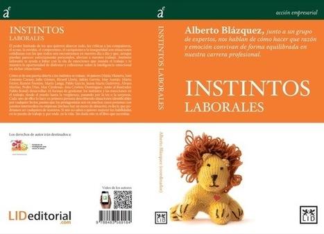 Instintos laborales, un libro sobre el marketing humano de la cotidianidad | Blog de Marketing, Seo , redes sociales, Social Media Marketing. | EMPRENDEDURÍA | Scoop.it