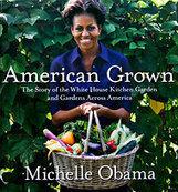 Michelle Obama Writes 'American Grown' | Vertical Farm - Food Factory | Scoop.it
