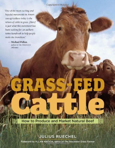 SPECIAL Offer Grass-Fed Cattle: How to Produce and Market Natural Beef | Preparedness and Nature's Way | Scoop.it
