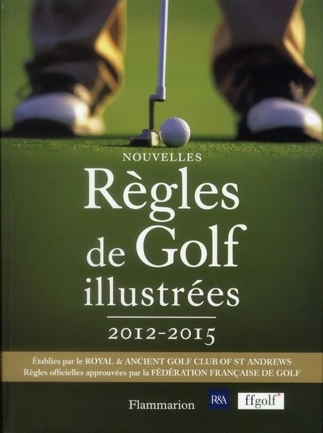 Règles de golf illustrées 2012-2015 | Le Meilleur du Golf | Scoop.it