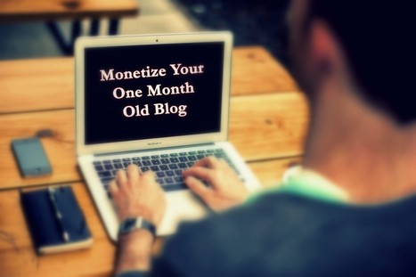 5 Ways to Monetize Only One Month Old Blog | Top Five of Any thing | Scoop.it