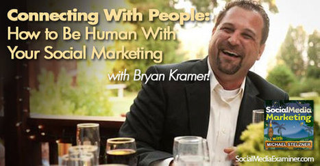Connecting With People: How to Be Human With Your Social Marketing | SYLVIE MERCIER | Scoop.it