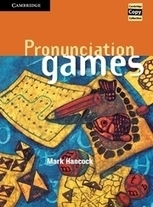 Pronunciation Games - English as a Second Language - Cambridge University Press | #AsiaELT | Scoop.it