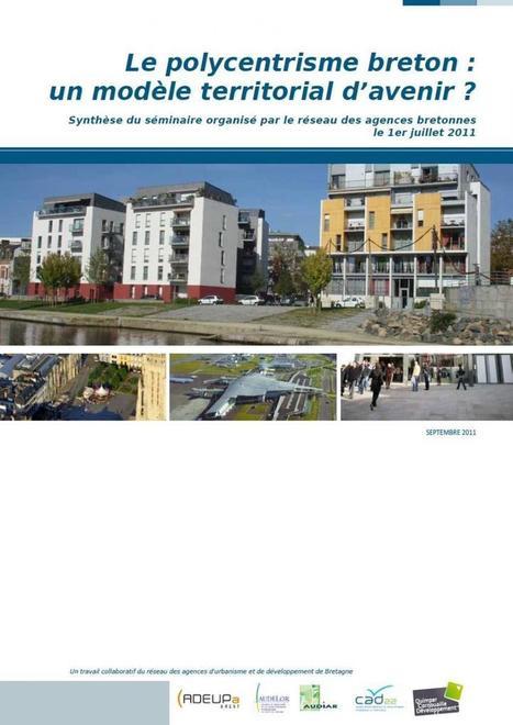 Le polycentrisme breton : un modèle territorial d'avenir ? | Rencontres sur l'avenir des villes en Bretagne, 2ème édition - Lorient, 12 mars 2013 | Scoop.it