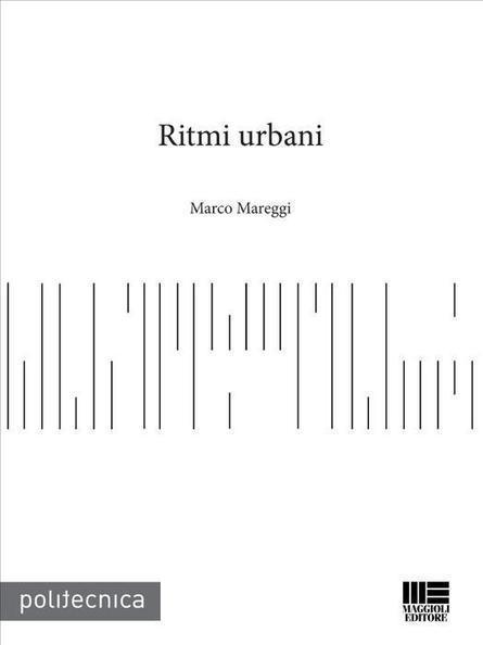 M.Mareggi, Ritmi urbani | Ambiances, Architectures, Urbanités | Scoop.it