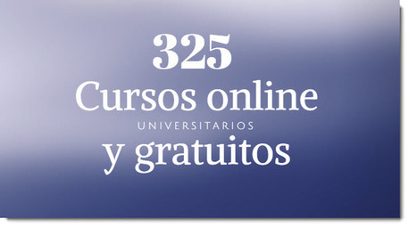 325 cursos universitarios, online y gratuitos que inician en octubre | Aprendiendo a Distancia | Scoop.it