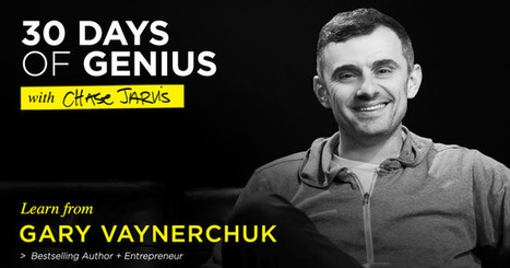 30 Days of Genius: Gary Vaynerchuk | Change Champions | Scoop.it