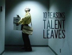 10 Reasons Your Top Talent Will Leave You | Intresting | Scoop.it