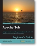 Learn to use Solr in real-world contexts using Packt's new book and eBook | Books and e-Books from Packt Publishing - January'14 & February'14 | Scoop.it