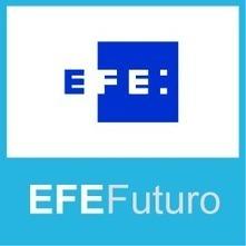 EFE futuro - Noticias cientificas, tecnológicas y de ocio digital de la Agencia EFE | tiempo libre | Scoop.it