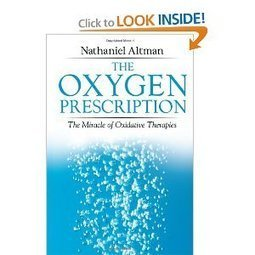 Amazon.com: The Oxygen Prescription: The Miracle of Oxidative Therapies (9781594771774): Nathaniel Altman: Books | LOOKING FOR A CURE FOR CANCER or AIDS? STOP! THEY ALREADY EXIST! | Scoop.it