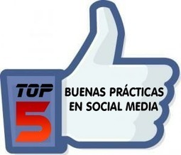Top 5: Buenas prácticas en social media ~ Periodismo y Social Media | Gestió de comunitats en línia  (community management) | Scoop.it