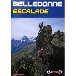 Belledonne escalade - cparou | Balades, randonnées, activités de pleine nature | Scoop.it
