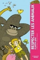 Apprendre à respecter les animaux, c'est possible ! - livre pour enfants | massage canin | Scoop.it