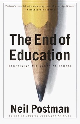 The End of Education: Redefining the Value of School by Neil Postman - EbookNetworking.net | Moodle and Web 2.0 | Scoop.it