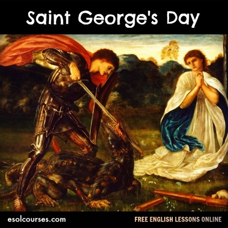 Saint George's Day - Lesson Activities, Quizzes and Worksheets | Topical English Activities | Scoop.it
