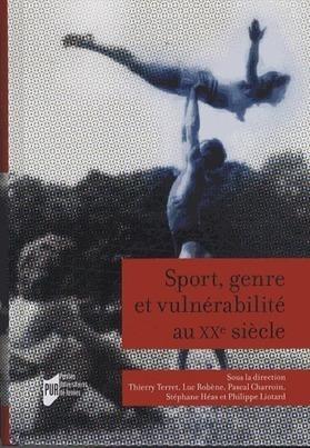 Sport, genre et vulnérabilité au XXe siècle - Luc Robène,Thierry Terret,Pascal Charroin,Stéphane Héas,Philippe Liotard | Sport et Société | Scoop.it