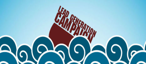 Prevent your Lead Generation Campaign from Capsizing by Knowing these Five Warning Signs   Tips for your lead generation   Scoop.it