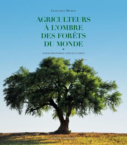 Agriculteurs à l'ombre des forêts du monde | Agroécologie | Scoop.it